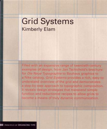 Grid Systems: Principles of Organizing Type (Paperback): Kimberly Elam