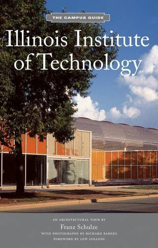 Illinois Institute of Technology: Campus Guide (The Campus Guide): Richard Barnes