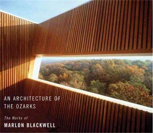 9781568984889: An Architecture of the Ozarks: The Works of Marlon Blackwell