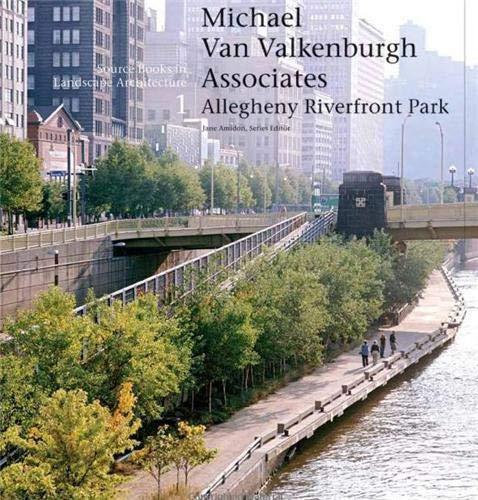 9781568985046: Van Valkenburgh Associates /Anglais: Allegheny Riverfront Park (Source Books in Landscape Architecture)