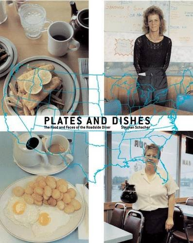 Plates + dishes: The Food and Faces of the Roadside Diner