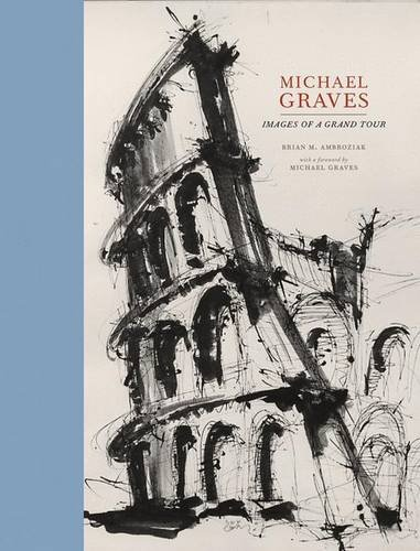9781568985299: Michael Graves: Images of a Grand Tour