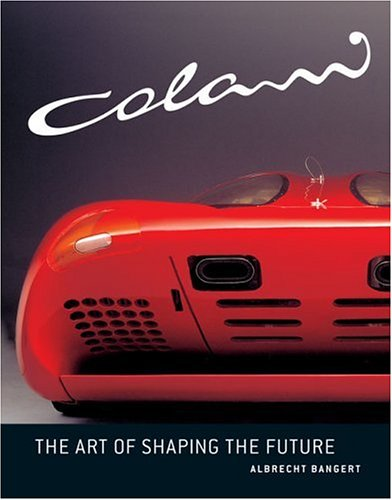 Colani: The Art of Shaping the Future: Bangert, Dr. Albrecht