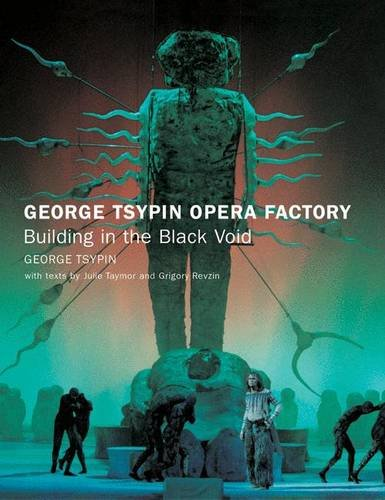 George Tsypin Opera Factory: Building in the Black Void (1568985320) by George Tsypin; Julie Taymor