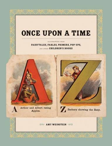 Once Upon a Time: Illustrations from Fairytales, Fables, Primers, Pop-Ups, and Other Children'...