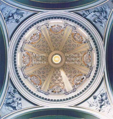 9781568985497: Visions of Heaven: The Dome in European Architecture