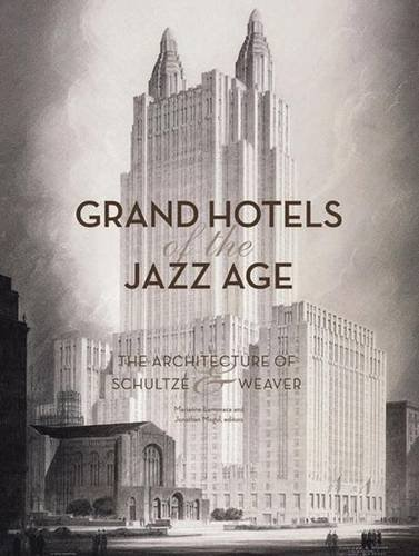 9781568985558: Grand Hotels of the Jazz Age: The Architecture of Schultze & Weaver