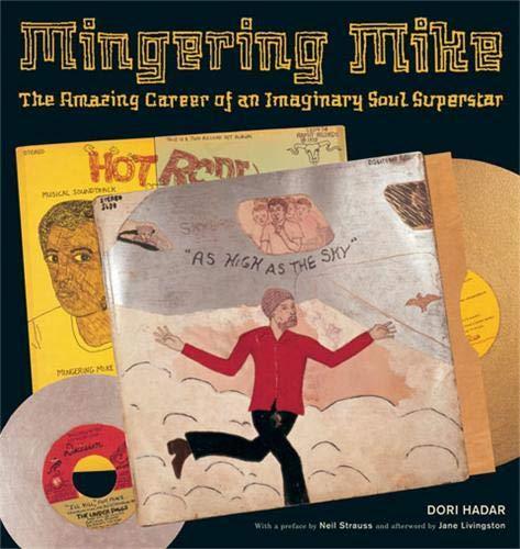 Mingering Mike : the Amazing Career of An Imaginary Soul Superstar /Anglais: Hadar Dori