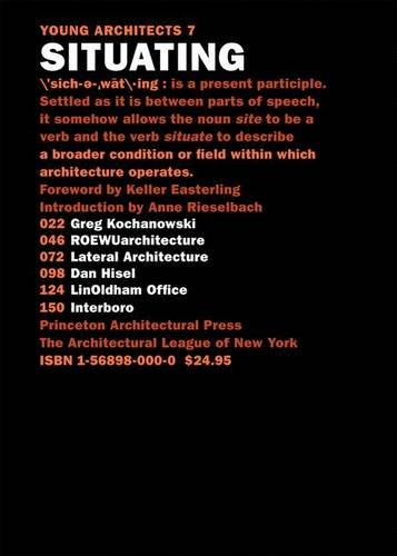 Young Architects 7: Situating. Greg Kochanowski, Roewuarchitecture, Lateral Architecture, Dan Hisel...