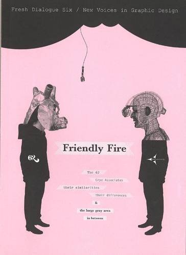 9781568985824: Fresh Dialogue 6: Friendly Fire (New Voices in Graphic Design) (Fresh Dialogue) (v. 6)