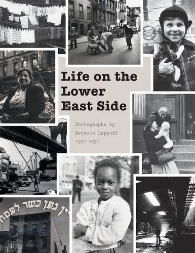 9781568986067: LIFE ON THE LOWER EAST SIDE: Photographs by Rebecca Lepkoff, 1937-1950