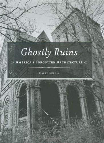 9781568986159: Ghostly Ruins: America's Forgotten Architecture