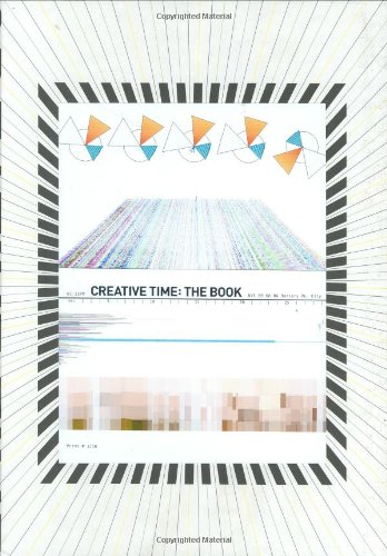 Creative Time. The Book. 33 Years of Public Art in New York City. Preface by Lucy Lippard with ...