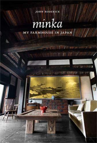 Minka: My Farmhouse in Japan: Roderick, John