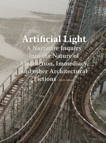 9781568987491: Artificial Light: A Narrative Inquiry into the Nature of Abstraction, Immediacy, and Other Architectural Fictions