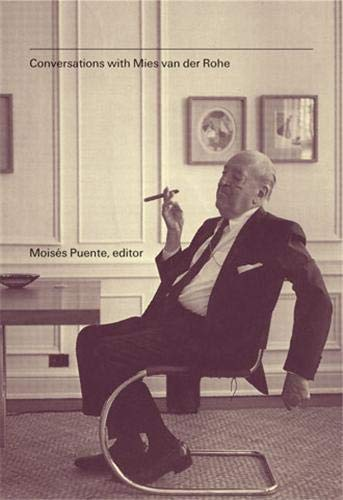 Conversations with Mies van der Rohe: Puente, Moises