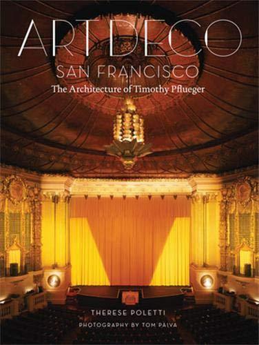 9781568987569: Art Deco San Francisco: The Architecture of Timothy Pflueger