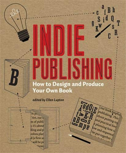 9781568987606: INDIE PUBLISHING: How to Design and Produce Your Own Book (Design Brief)