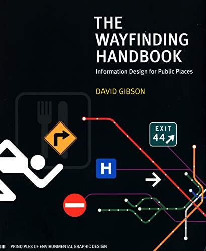 The Wayfinding Handbook: Information Design for Public Places: David Gibson