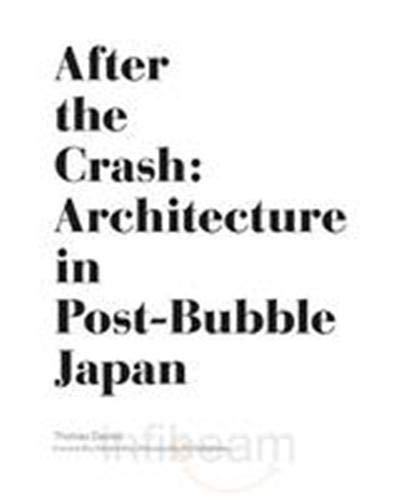 9781568987767: After the Crash: Architecture in Post-Bubble Japan