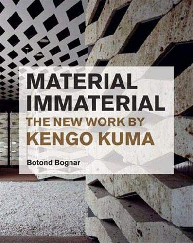 9781568987798: Material Immaterial: The New Work of Kengo Kuma