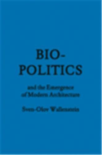 9781568987859: Bio-Politics and the Emergence of Modern Architecture (FORuM Project Publications)