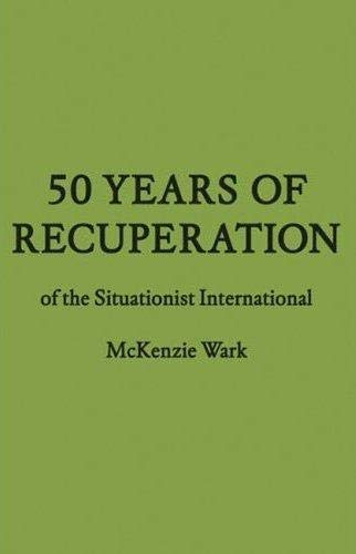 9781568987897: 50 Years of Recuperation of the Situationist International (FORuM Project Publications)