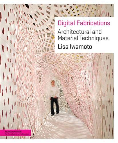 9781568987903: Digital Fabrications: Architectural and Material Techniques (Architecture Briefs)