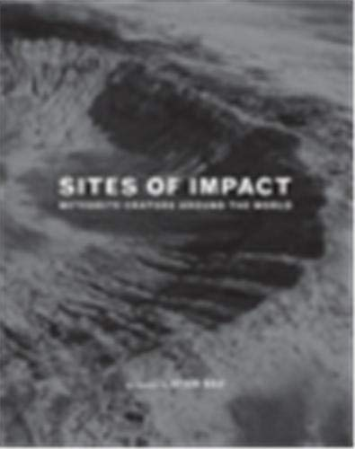 9781568988153: Sites of Impact: Meteorite Craters Around the World