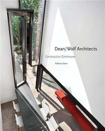 Dean/Wolf Architects: Constructive Continuum: Kathryn Dean