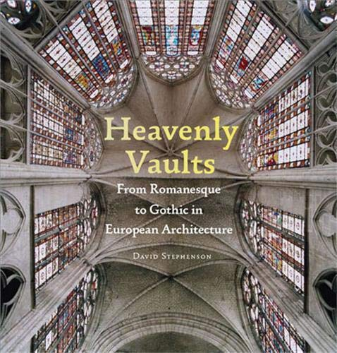 9781568988405: Heavenly Vaults: From Romanesque to Gothic in European Architecture
