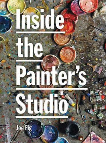 Inside the Painter's Studio: Joe Fig