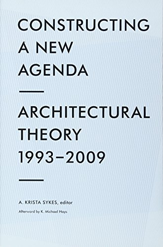 9781568988597: Constructing a New Agenda for Architecture: Architectural Theory 1993-2009