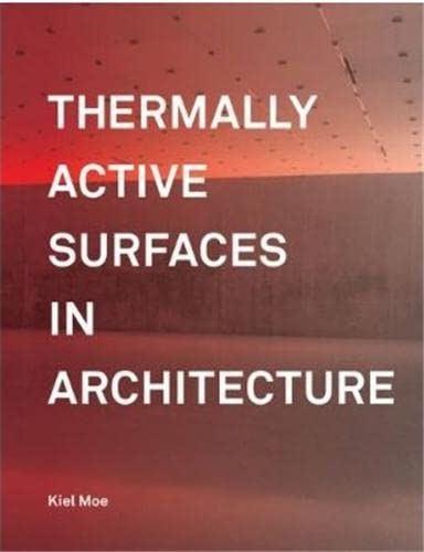 Thermally Active Surfaces in Architecture /Anglais: Moe Kiel