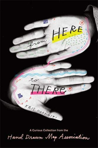 9781568988825: From Here to There: A Curious Collection from the Hand Drawn Map Association