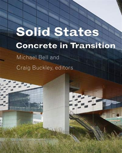 9781568988955: Solid States: Concrete in Transition (Columbia Books on Architecture, Engineering, and Materials)