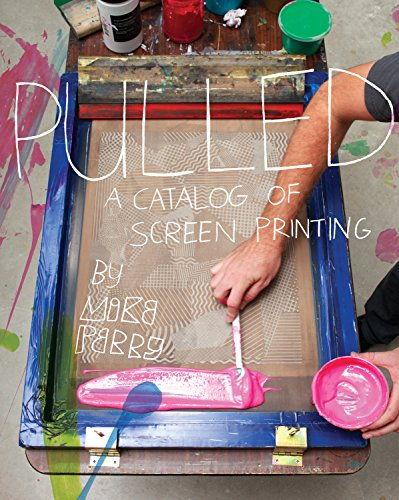 Pulled: A Catalog of Screen Printing: Mike Perry