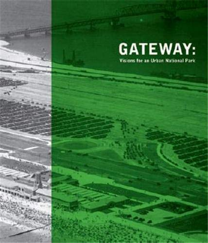 9781568989556: Gateway: Visions for an Urban National Park
