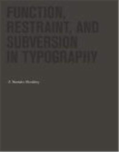 9781568989662: Function, Restraint, and Subversion in Typography