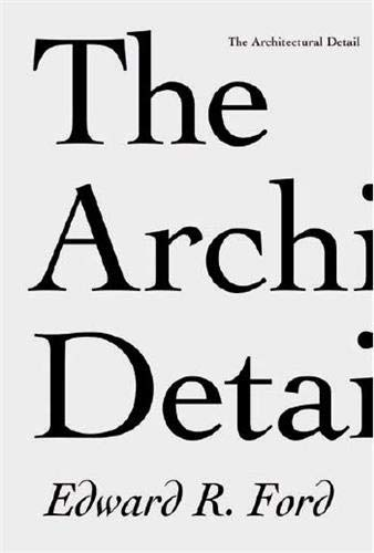 The Architectural Detail (Paperback): Edward R. Ford