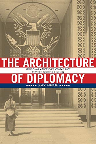 9781568989846: The Architecture of Diplomacy: Building America's Embassies, 2nd Revised Edition