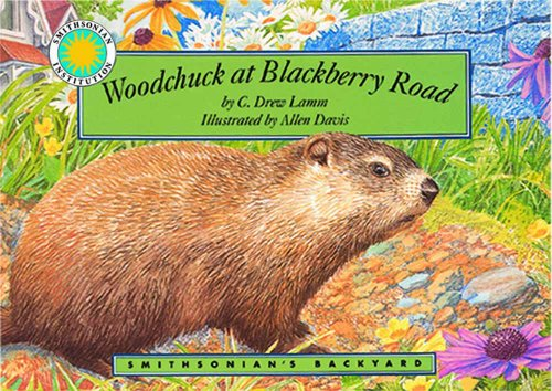 9781568990910: Woodchuck at Blackberry Road - a Smithsonian's Backyard Book (with audiobook cassette tape)