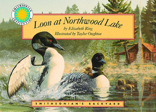 Loon at Northwood Lake - a Smithsonian's Backyard Book (with audiobook cassette tape) - Elizabeth Ring, Taylor Oughton (Illustrator)