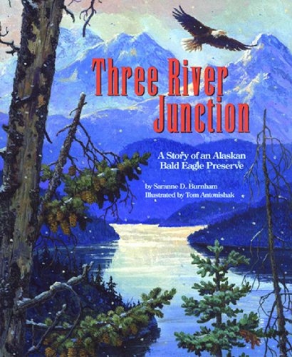 9781568994420: Three River Junction: A Story of an Alaskan Bald Eagle Preserve - a Wild Habitats Book (with poster) (The Nature Conservancy)
