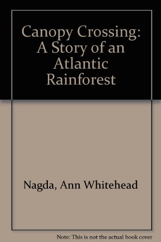 9781568994512: Canopy Crossing: A Story of an Atlantic Rainforest