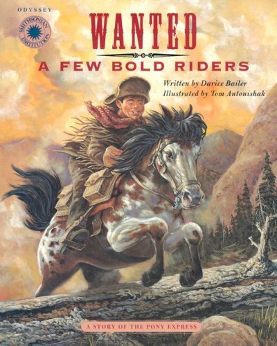 Wanted: A Few Bold Riders. A Story of the Pony Express