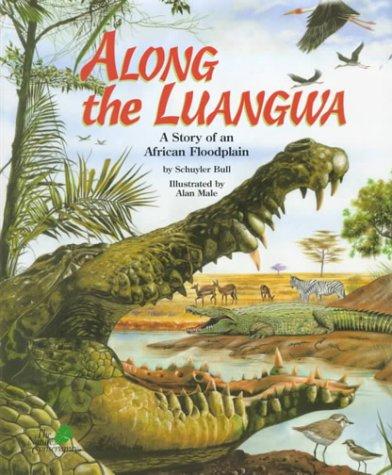 9781568997766: Along the Luangwa: A Story of an African Floodplain (Nature Conservancy Habitat)