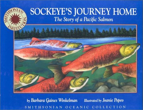 9781568998299: Sockeye's Journey Home: The Story of a Pacific Salmon (Smithsonian Oceanic Collection)
