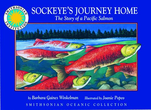 9781568998305: Sockeye's Journey Home: The Story of a Pacific Salmon - a Smithsonian Oceanic Collection Book (Mini book)