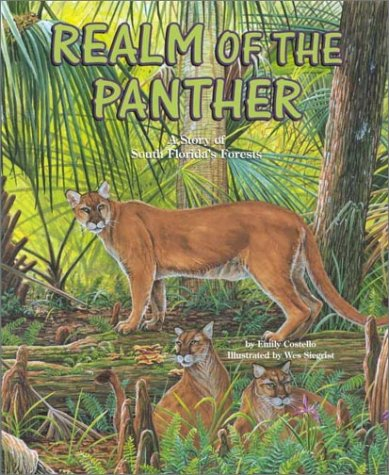 Realm of the Panther: A Story of South Florida's Forests (Habitat Series): Emily Costello